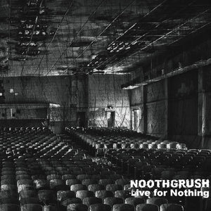"Noothgrush ""Live For Nothing"" 2xLP"