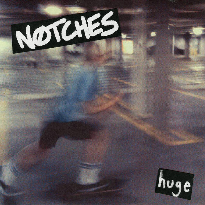 "Notches ""Huge"" 7"" - Dead Tank Records"