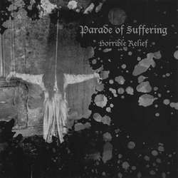 "Parade of Suffering ""Horrible Relief"" 7"""