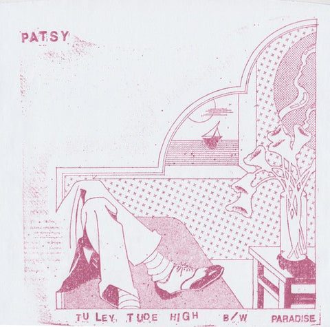 "Patsy ""Tuley Tude High B/W Paradise"" 7"""