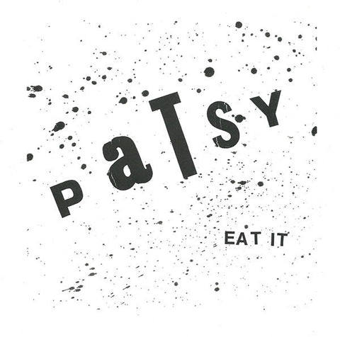 "Patsy ""Eat It"" 7"" - Dead Tank Records"