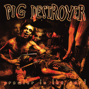 "Pig Destroyer ""Prowler In The Yard"" LP"