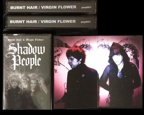 "Burnt Hair / Virgin Flower ""Shadow People"" Tape - Dead Tank Records"