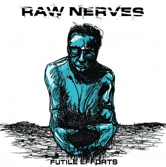 "Raw Nerves ""Futile Efforts"" LP - Dead Tank Records"
