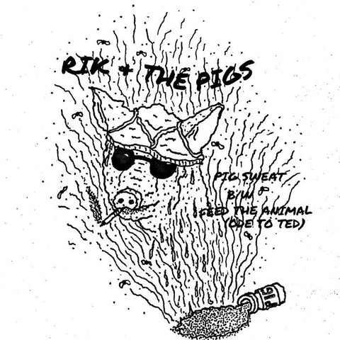 "Rik and the Pigs ""Pig Sweat"" 7"""
