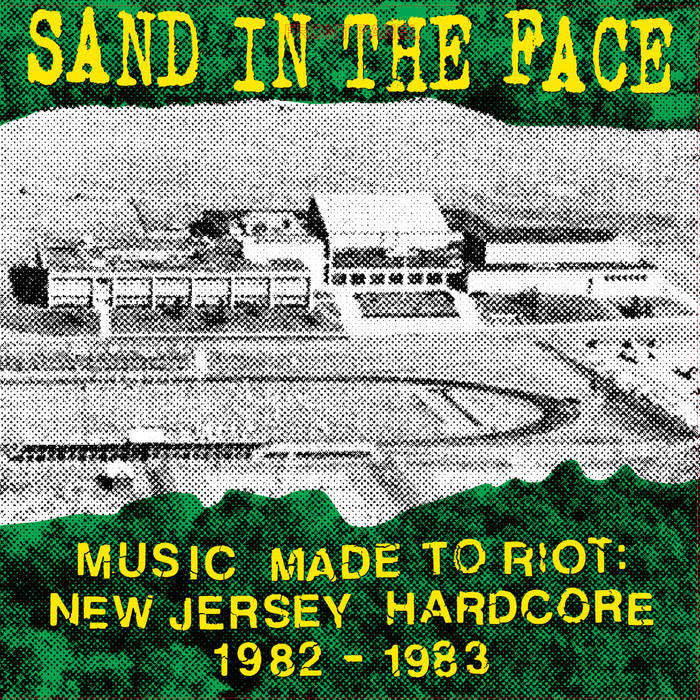 "Sand in The Face ""Music Made to Riot: New Jersey Hardcore 1982-1983"" LP - Dead Tank Records"