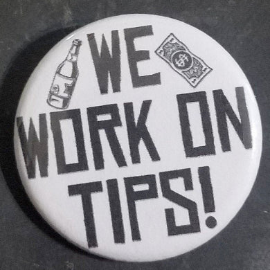 "We Work on Tips - 1.25"" Button"