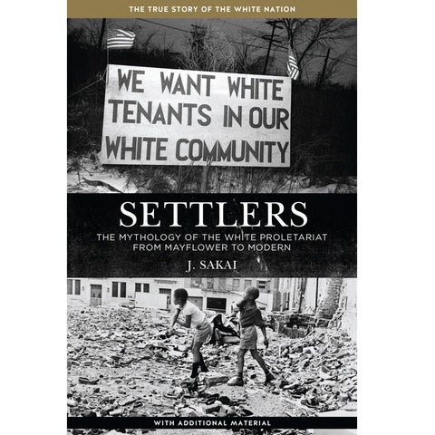 Settlers: The Mythology of the White Proletariat from Mayflower to Modern - Book