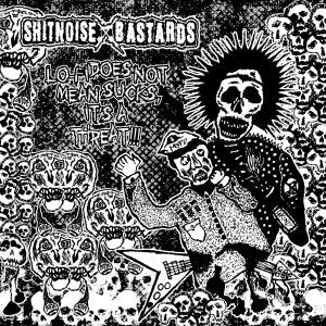"Shitnoise Bastards ""Lo-Fi Does Not Mean Sucks, It's A Threat!"" 7"""