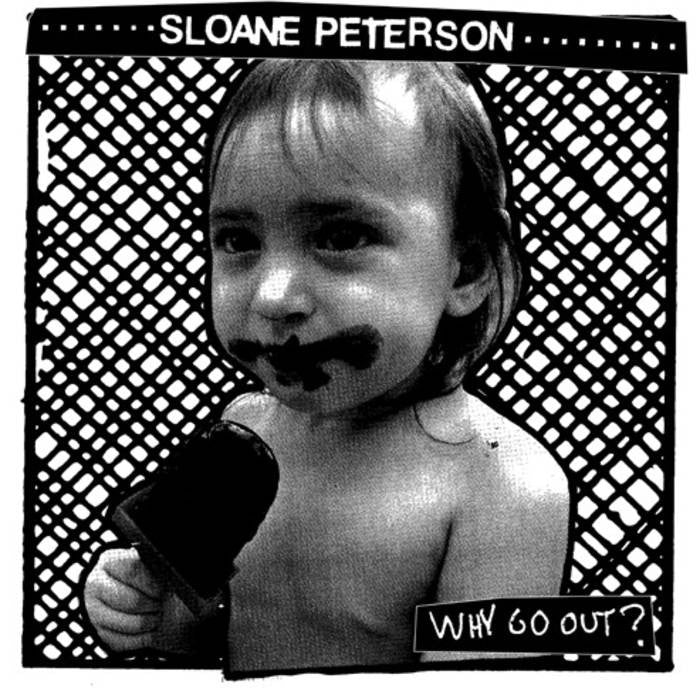 "Sloane Peterson ""Why Go Out?"" LP - Dead Tank Records"