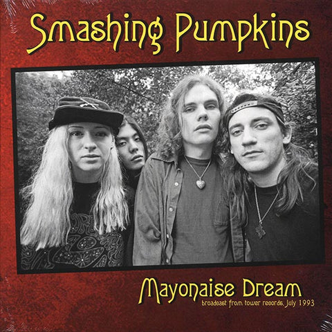 "Smashing Pumpkins ""Mayonaise Dream: Broadcast From Tower Records, July 1993"" LP"