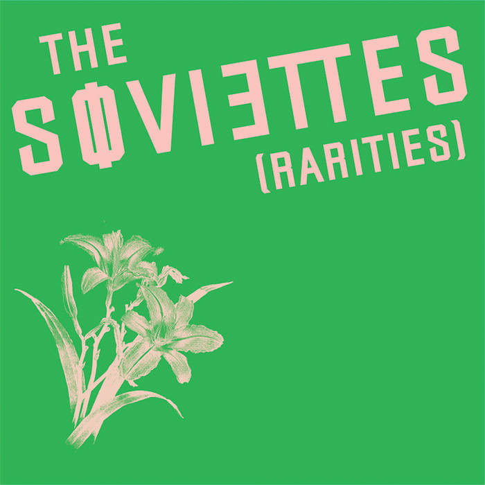 "Soviettes ""Rarities"" LP - Dead Tank Records"