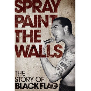 Spray Paint the Walls: The Story of Black Flag - Book