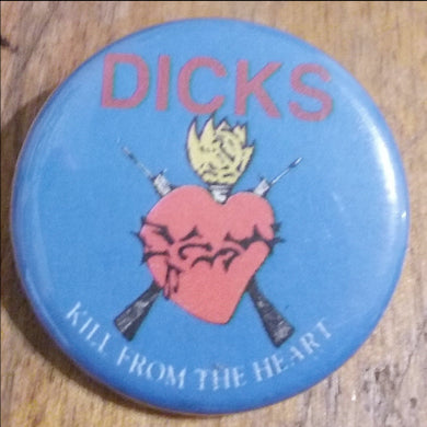 "Dicks, The - 1.25"" Button"