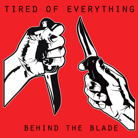 "Tired of Everything ""Behind the Blade"" TAPE"
