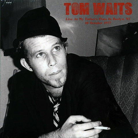 "Tom Waits ""Live At My Father's Place In Rosyln, NY, 10 October 1977"" 2xLP"