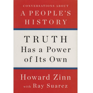 Truth Has a Power of Its Own - Conversations About A People's History - Book
