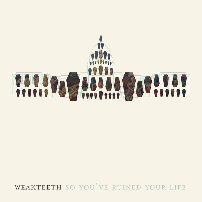 "Weak Teeth ""So You've Ruined Your Life"" LP - Dead Tank Records"