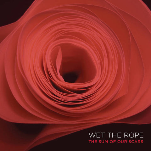 "Wet The Rope ""The Sum of Our Scars"" LP"