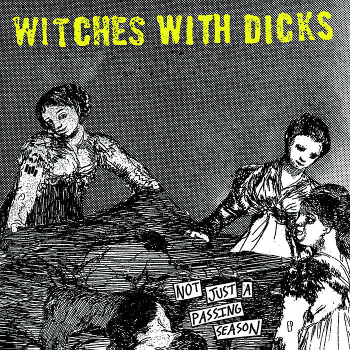 "Witches With Dicks ""Not Just a Passing Season"" 12"" - Dead Tank Records"