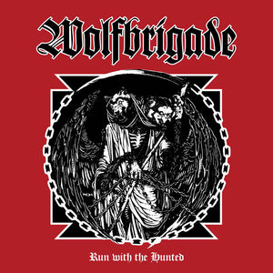 "Wolfbrigade ""Run With the Hunted"" LP"