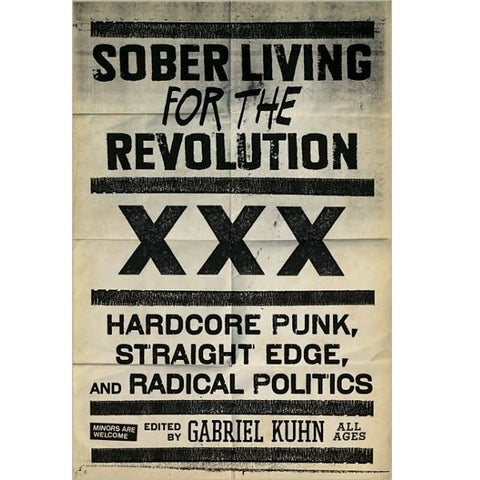 Sober Living for the Revolution: Hardcore Punk, Straight Edge, and Radical Politics - Book