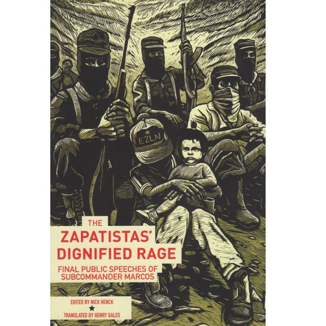 Zapatistas' Dignified Rage - Final Public Speeches of Subcommander Marcos - Book