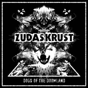 "Zudas Krust ""Dogs of the Doomland"" 7"""