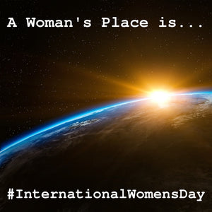 A Woman's Place Is...