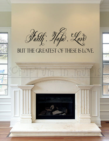 Faith Hope Love But The Greatest of These Is Love ; 1 Corinthians Vinyl Wall Decal