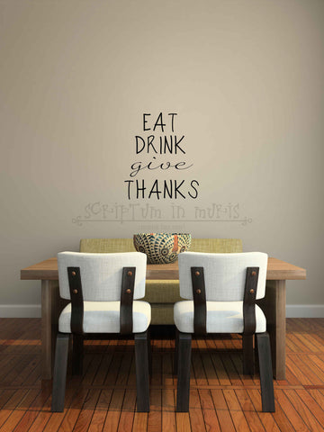 Eat Drink Give Thanks Kitchen Dining Room Vinyl Decal