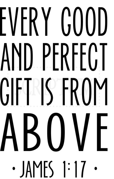 Every Good And Perfect Gift Is From Above James 1 17 Vinyl Wall Deca Scriptum Vinyl