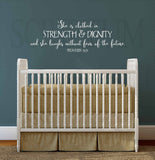She Is Clothed In Strength and Dignity and She Laughs Without Fear of the Future Proverbs 31: 25 Nursery Vinyl Wall Decal