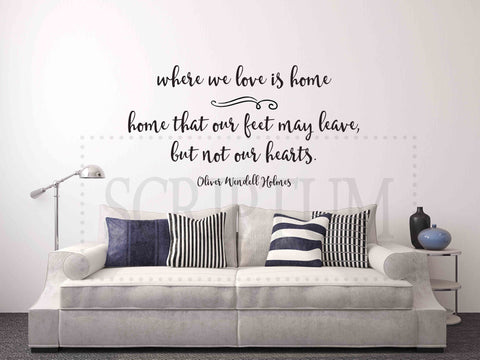 Where We Love Is Home Vinyl Wall Decal