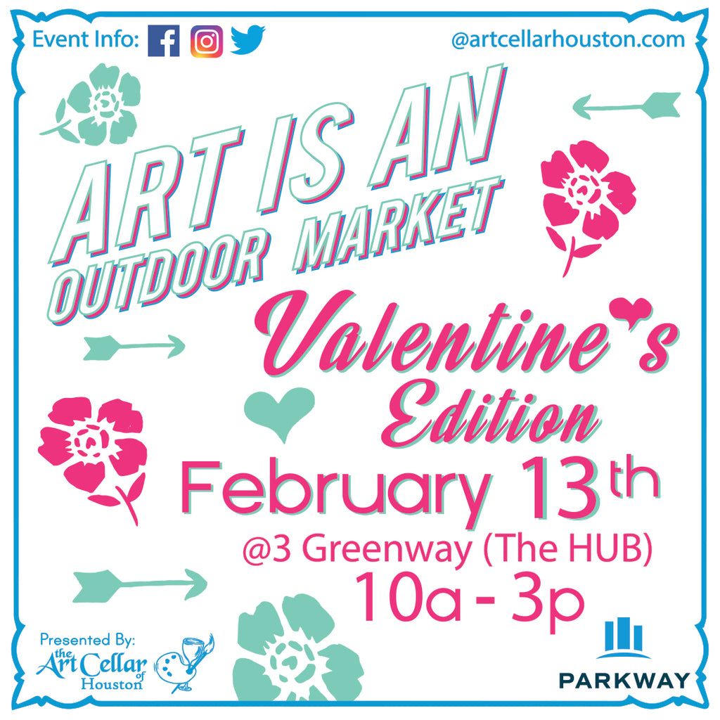 Thu, Feb 13th, Art Is An Outdoor Mkt, Valentine's Edition @The Hub