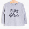 Gobble Til You Wobble Graphic Tee, 4 Colors