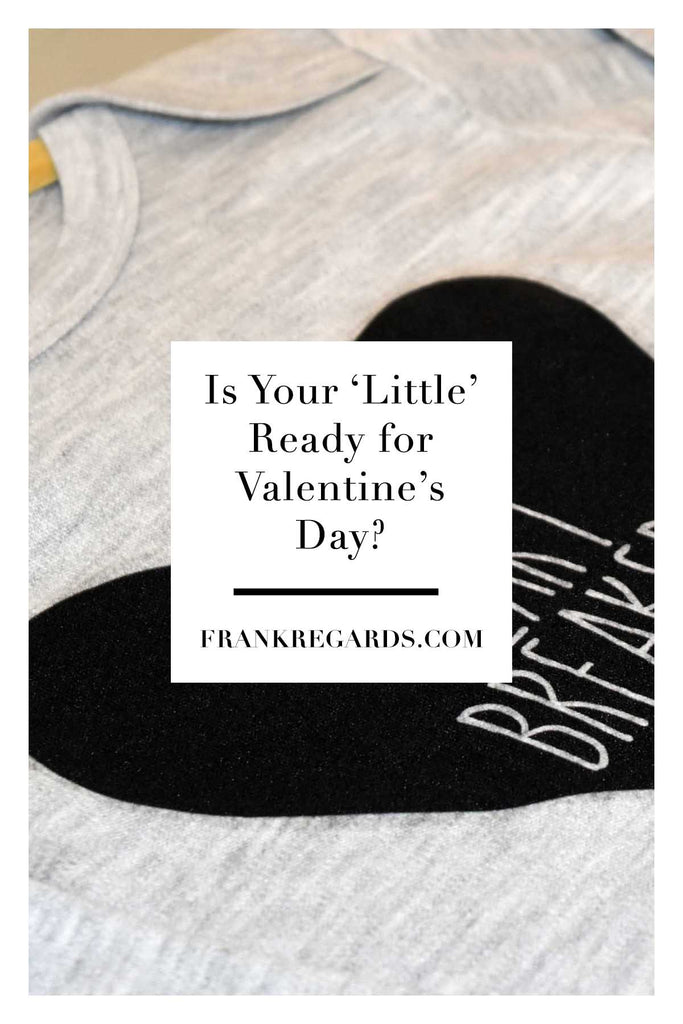 Is Your 'Little' Ready for Valentine's Day?