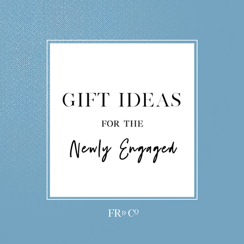 Gift Ideas for Newly Engaged Couples