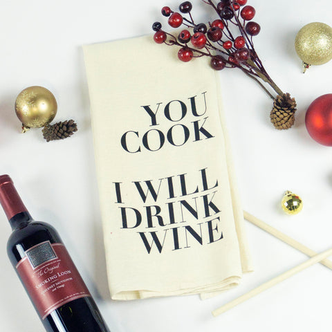 You Cook I Will Drink Wine Tea Towel