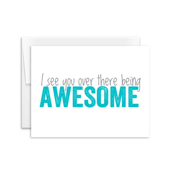 I See You Over There Being Awesome Card