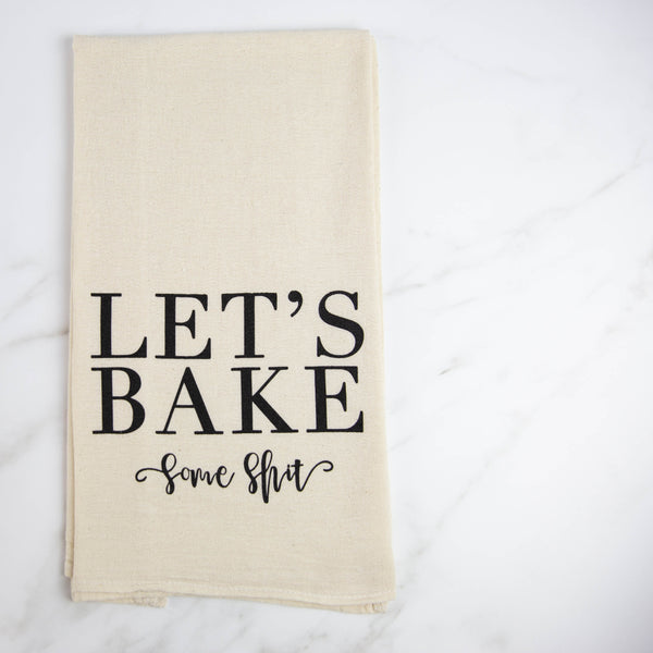Let's Bake Some Shit Tea Towel - Natural