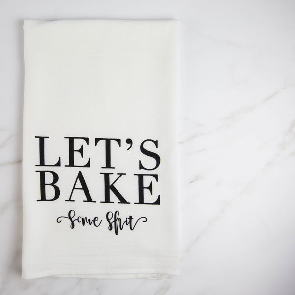 Let's Bake Some Shit Tea Towel - White