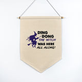 Ding Dong the Witch Was Here All Along Canvas Decor Banner