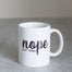 Nope Not Today | Coffee Mug