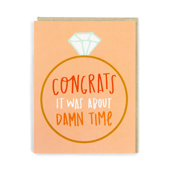 Congrats It Was About Damn Time - Engagement Card