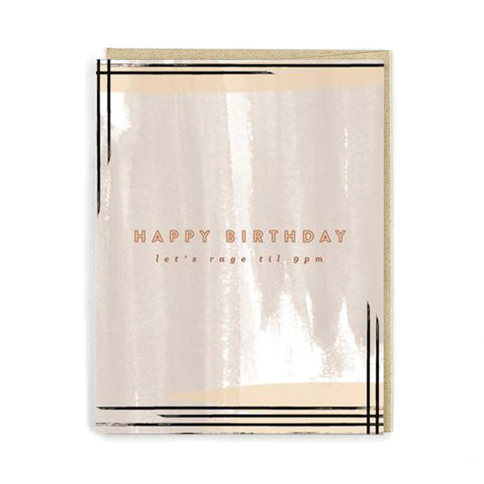 Let's Rage Until 9pm Birthday Card