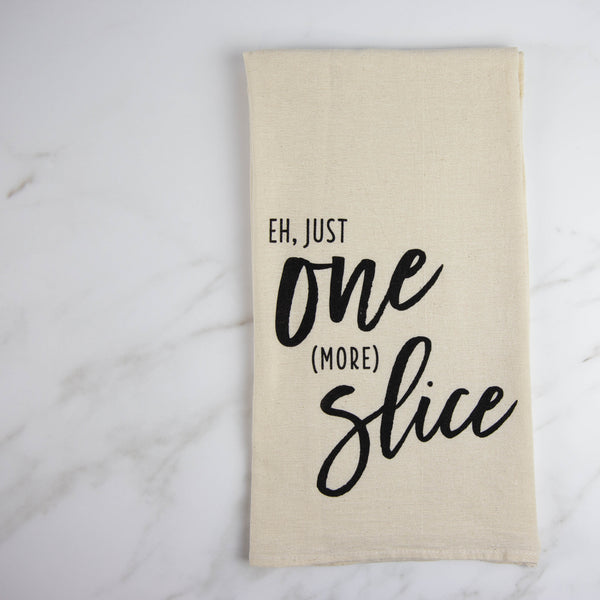 Eh Just One More Slice Tea Towel - Natural