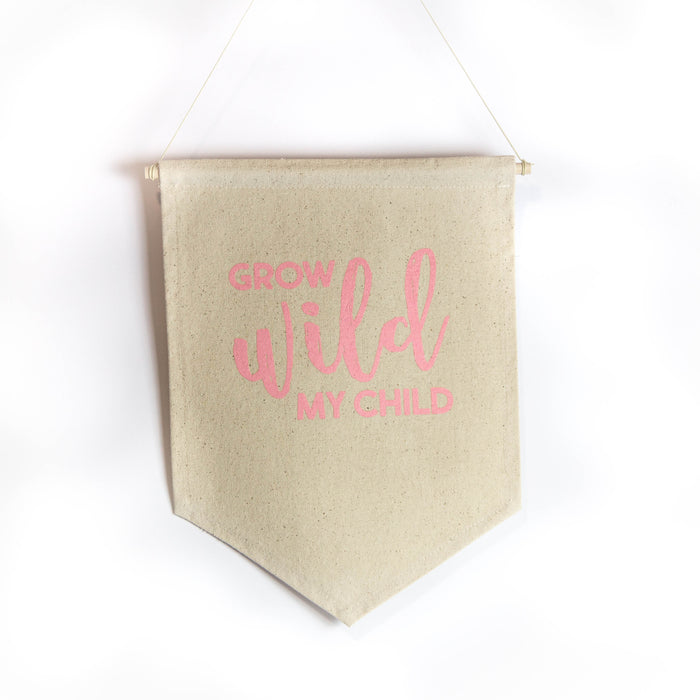 Grow Wild My Child Canvas Banner