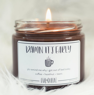 Damn, it's Early Coffee Scented Soy Vegan Candle- 12oz