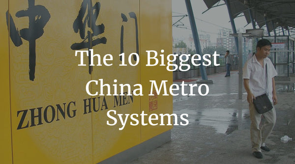 The 10 Biggest China Metro Systems